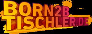born2btischler
